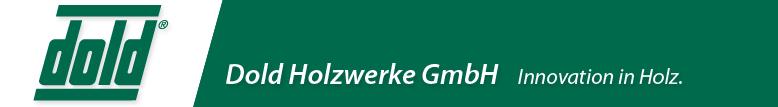 Dold Holzwerke GmbH - Innovation in Holz
