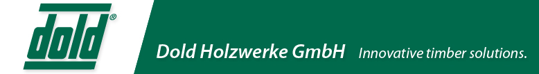 Dold Holzwerke GmbH - Innovative timber solutions